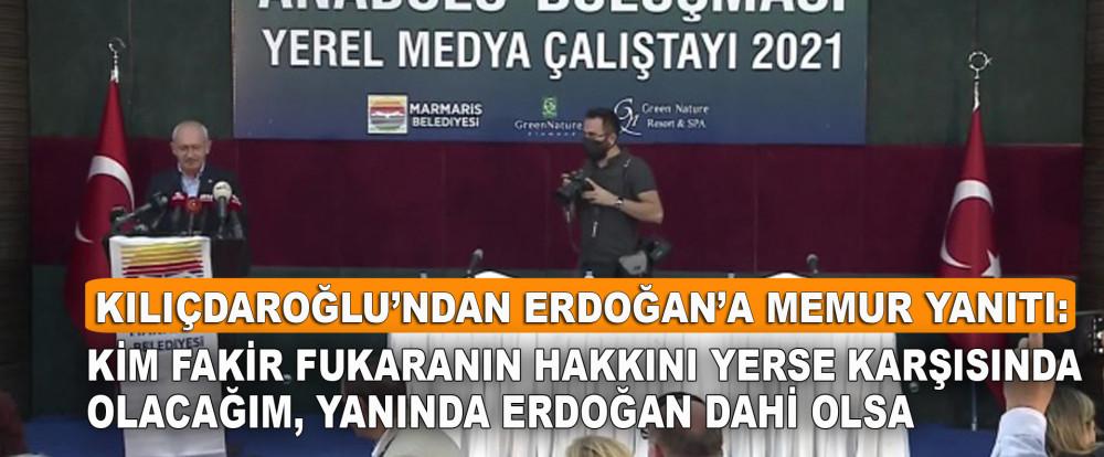 Kılıçdaroğlu'ndan Erdoğan'a Memur Yanıtı: Kim Fakir Fukaranın Hakkını Yerse Karşısında Olacağım, Yanında Erdoğan Dahi Olsa